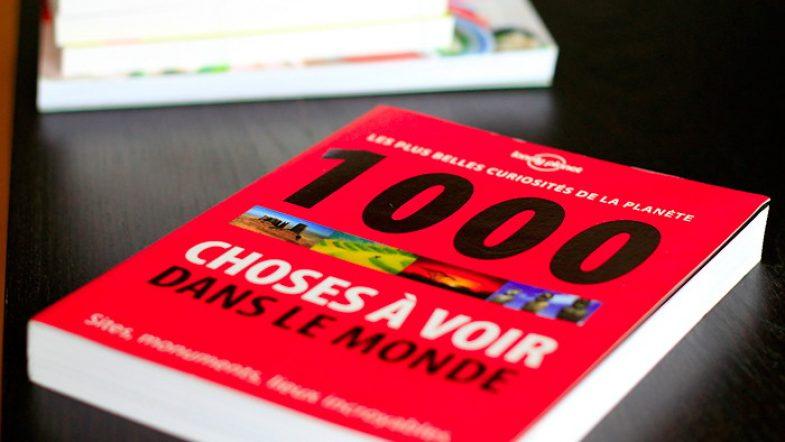 J'ai lu: «1000 choses à voir dans le monde» avec Lonely Planet. Sites, monuments, lieux incroyables…