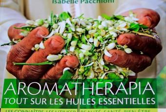 Aromatherapia où comment je mes sers des huiles essentielles pour ma santé et ma beauté