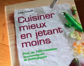 A GAGNER Sur Le Blog : 1 livre anti-gaspillage «Cuisiner mieux en jetant moins» by Larousse